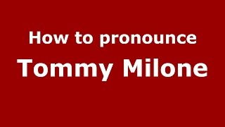 How to pronounce Tommy Milone (Italian/Italy)  - PronounceNames.com