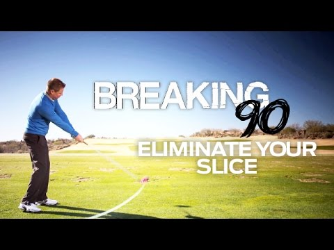 How to Break 90: Eliminating Your Slice-Breaking Bad Scores-Golf Digest