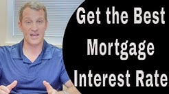 Get The BEST Mortgage Interest Rate on a New Home
