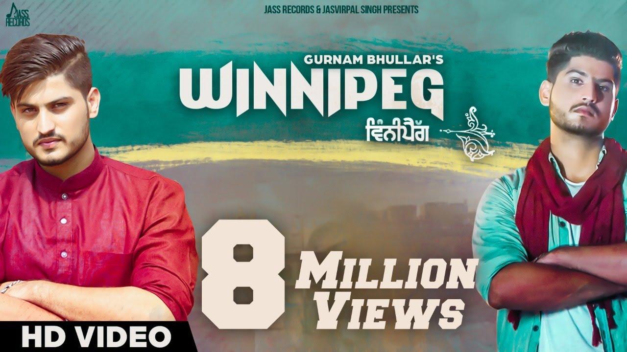 Winnipeg Full Hd Gurnam Bhullar New Punjabi Songs 2016 Latest
