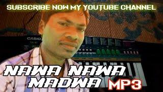 Nawa nawa madwa old Nagpuri song.