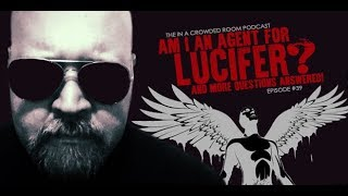 THE IN A CROWDED ROOM PODCAST o EP #39 o AM I AN AGENT OF LUCIFER