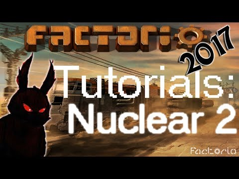 Factorio 2017 How to►Nuclear Power and Reactor Setup◀ [60fps, 1080p]