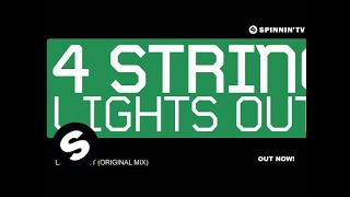 4 Strings Lights Out Original Mix