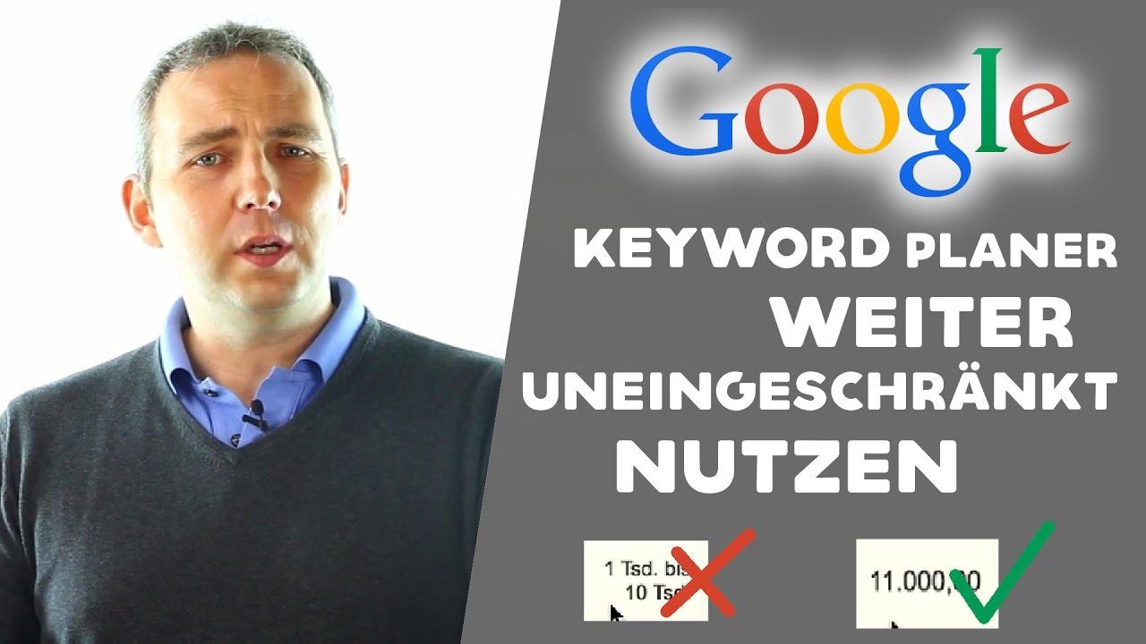 GOOGLE Keyword Planer weiter uneingeschränkt nutzen   Anleitung