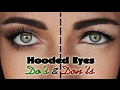 Hooded Droopy Eyes Do's and Dont's | Mak