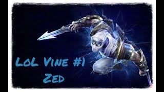 League of legends vine #1 Zed