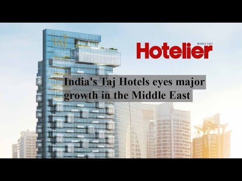 India's Taj Hotels eyes major growth in the Middle East