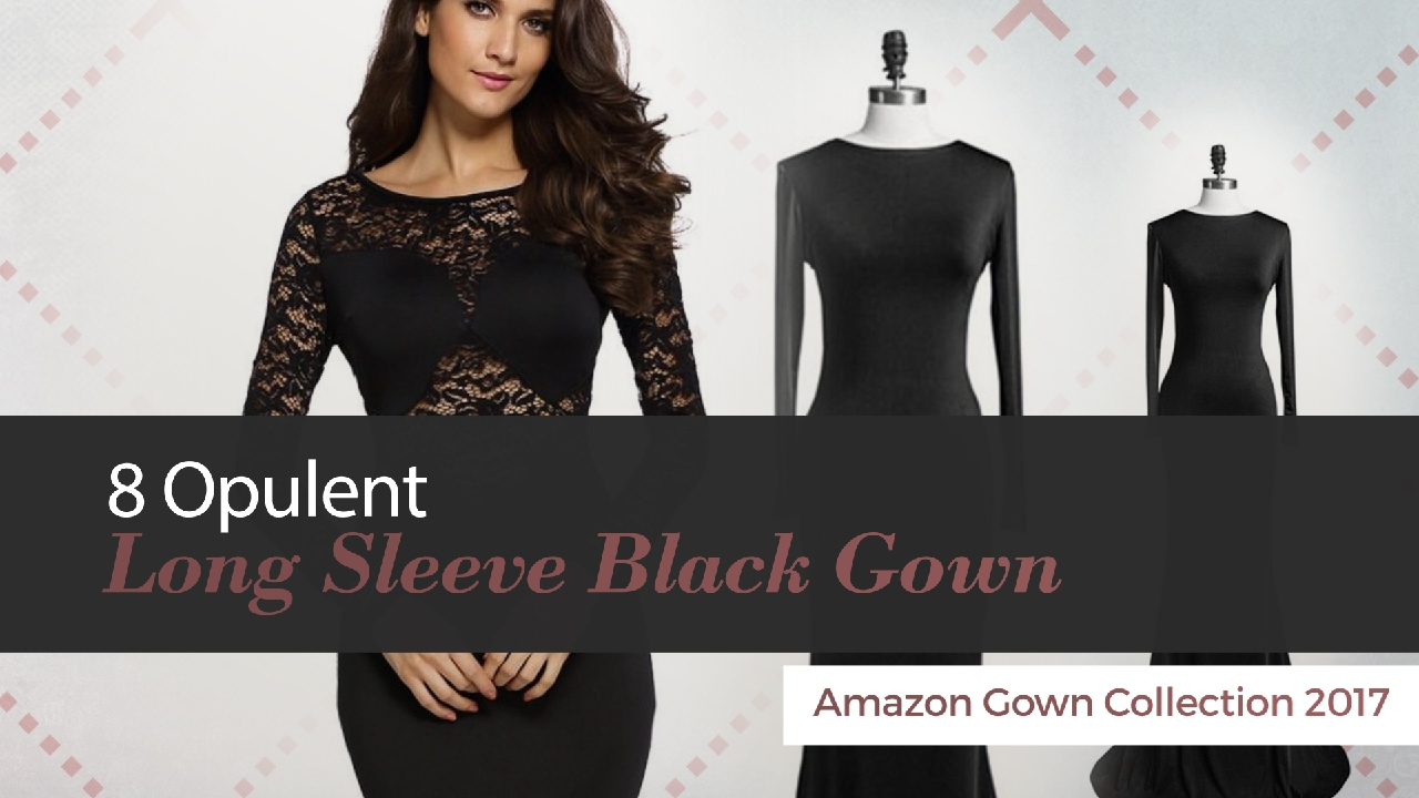 721c0fd0075 8 Opulent Long Sleeve Black Gown Amazon Gown Collection 2017 - YouTube