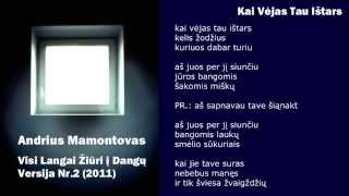 Watch Andrius Mamontovas Kai Vejas Tau Istars video