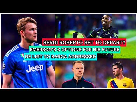 FC BARCELONA TO GIVE EMERSON 3 OPTIONS | DE LIGT TO BARCA ADDRESSED| TER STEGEN | BARCA MEDIA