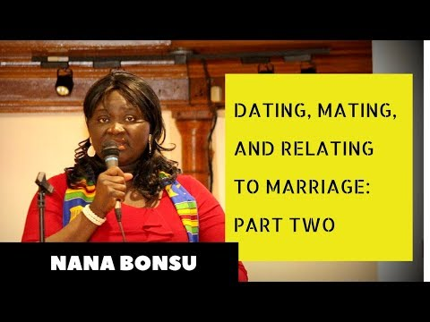 Dating, Mating, And Relating To Marriage: Part Two