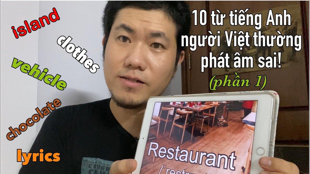 [Phần 1] 10 từ tiếng Anh người Việt thường phát âm sai!
