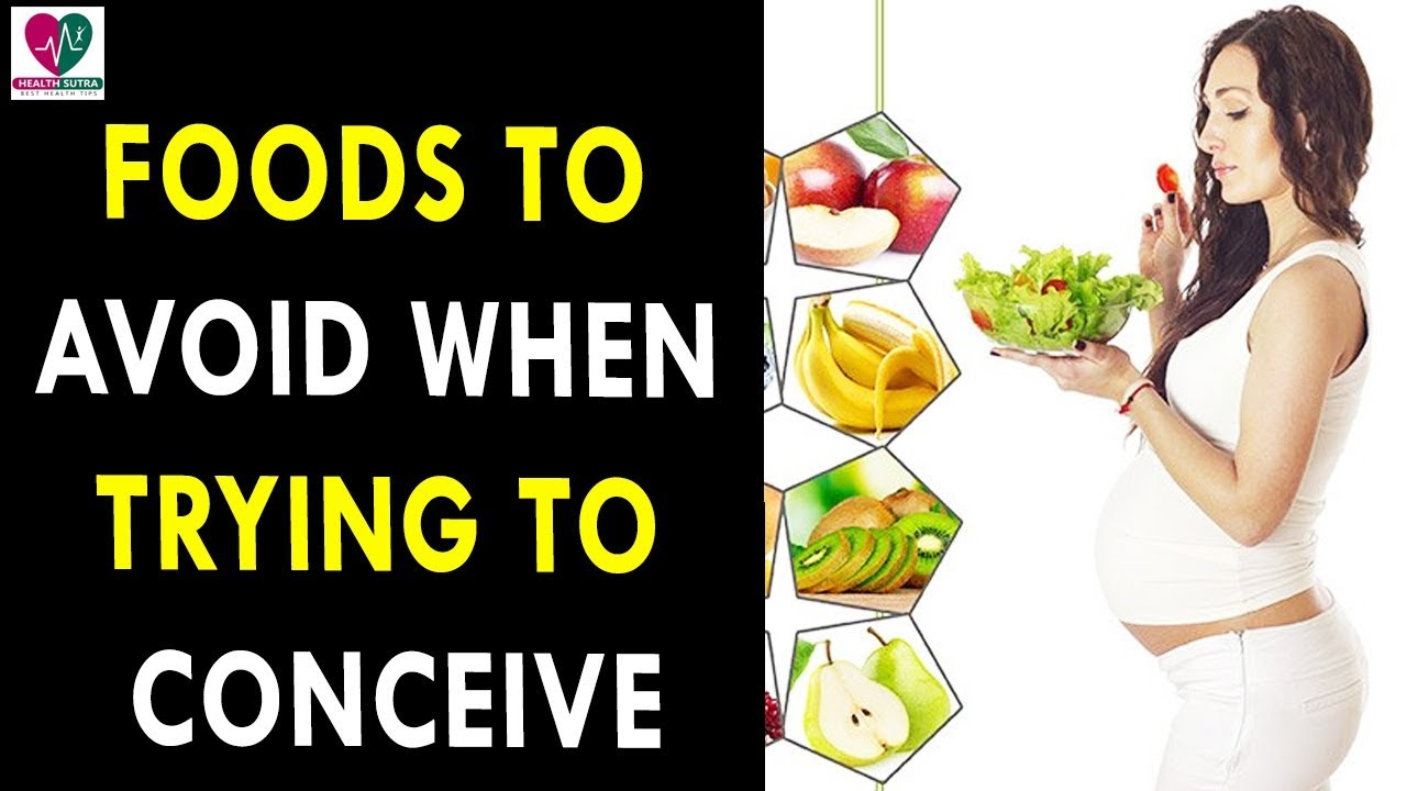 What Foods To Avoid When Trying To Conceive