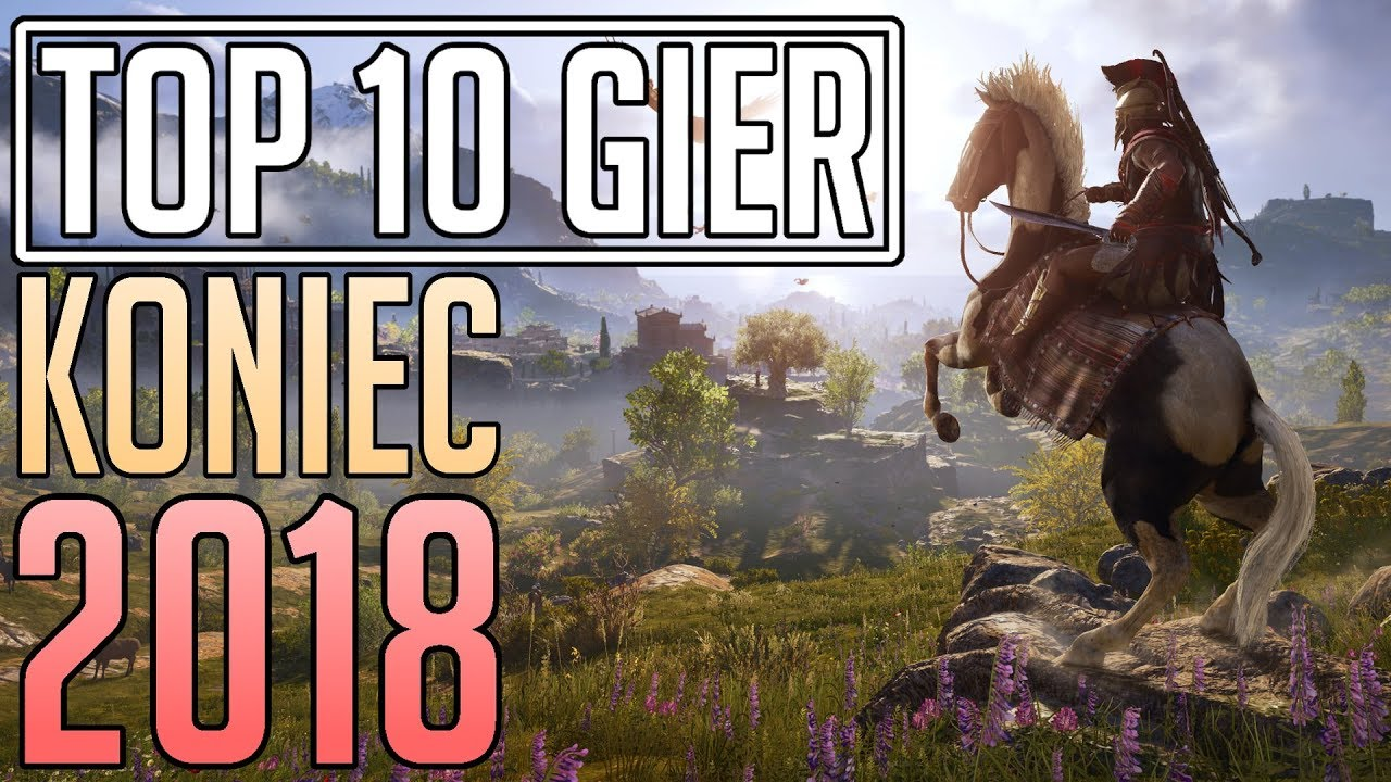 TOP 10 GIER – Koniec 2018 [PC, PS4, Xbox One]