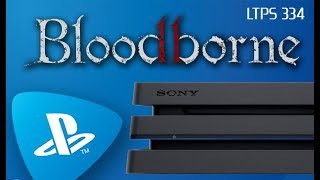 New PS4 Pro. Bloodborne 2 Teased? PlayStation Now is Actually Popular? - [LTPS #334]