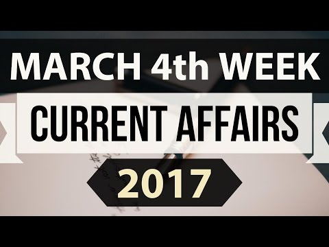 March 2017 4th week part 1 current affairs - IBPS,SBI,Clerk,Police,SSC CGL,RBI,UPSC,
