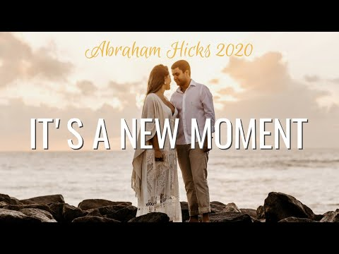 It's a New Moment - Abraham Hicks 2020 - No Ads