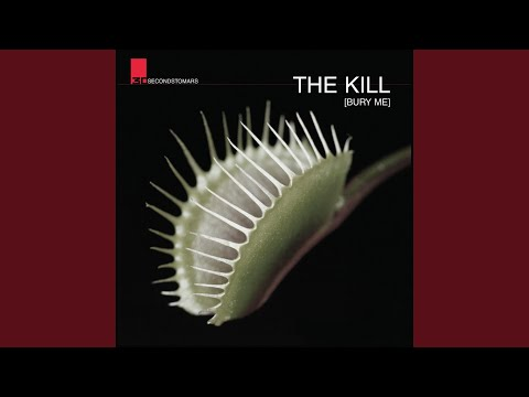 The Kill [Bury Me]