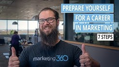 Career Advice - 7 Steps To Prepare Yourself For A Career In Marketing
