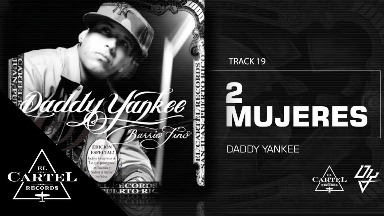 Daddy Yankee   19. 2 Mujeres - Barrio Fino (Bonus Track Version)