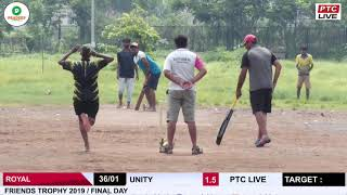 ROYAL VS UNITY AT FRIENDS TROPHY 2019 / FINAL DAY