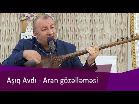 Aşıq Avdı Musayev-Aran gözəlləməsilə
