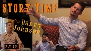 Storytime with Danny Johnson - FtT #53