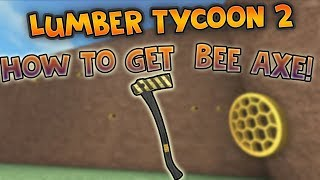 Roblox Lumber tycoon 2 HOW TO GET THE NEW BEE AXE (Glitched axe tutorial)