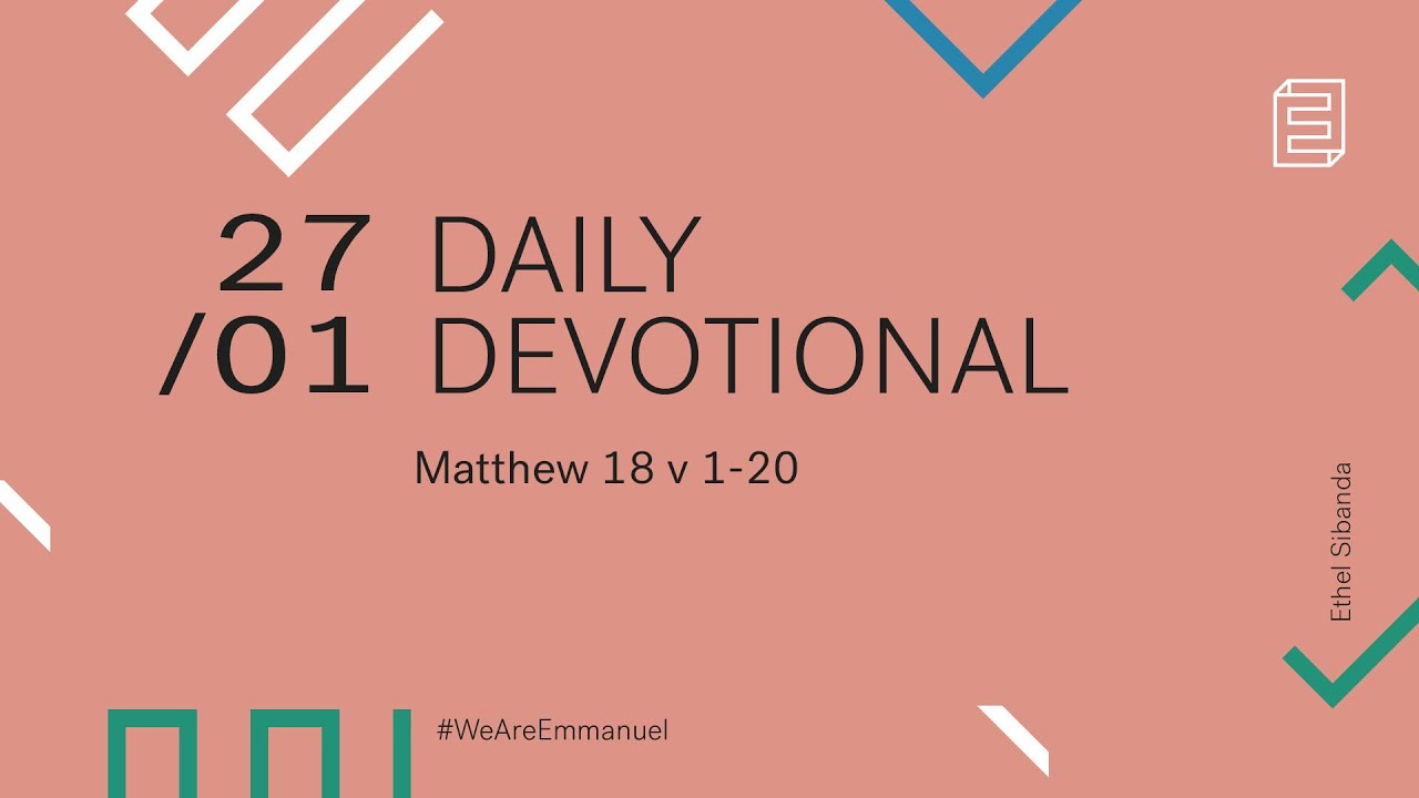 Daily Devotion with Ethel Sibanda // Matthew 18:1-20 Cover Image