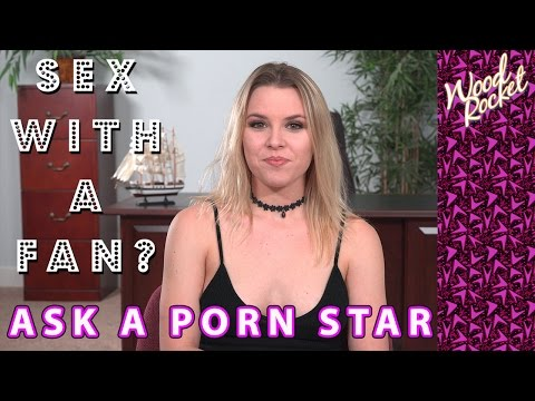 "Ask A Porn Star: ""Have You Had Sex With A Fan?"""