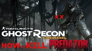 HOW to KILL the PREDATOR in ghost recon wildlands