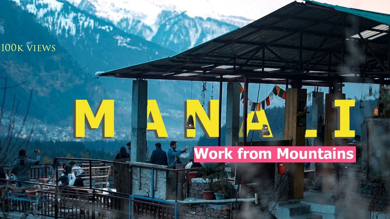 4 offbeat Stays in Manali : Workcation from Mountains | Traveling Mondays : Manali trip in 2021