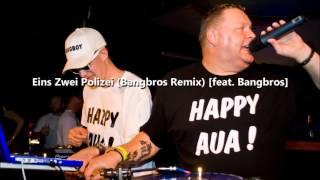 Eins Zwei Polizei - Bangbros Remix
