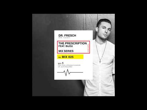 Dr. Fresch - The Prescription 025: BIJOU Guest Mix