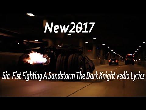 Sia  Fist Fighting A Sandstorm The Dark Knight vedio Lyrics