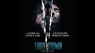 Aesthetic Perfection & Chemical Sweet Kid - Lockdown [CSK Rock Edit]