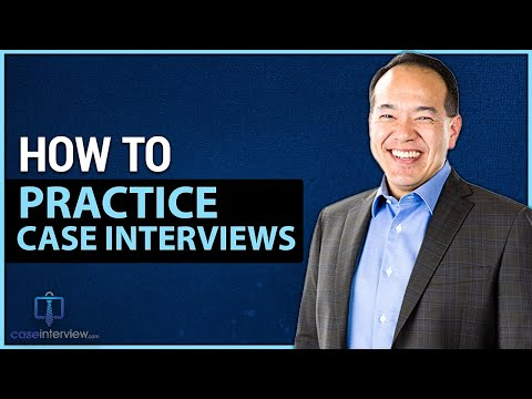 How To Practice Case Interviews (Video 8 Of 12)