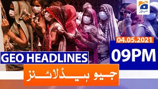 Geo Headlines 09 PM | India COVID Cases | 4th May 2021