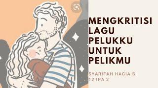 KRITIK SENI MUSIK - REVIU SENI BUDAYA -SYARIFAH HAGIA - 12 IPA 2