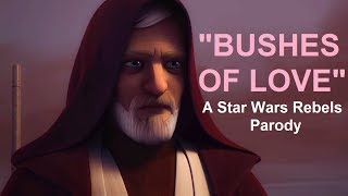 "Star Wars Rebels ""THE BUSHES OF LOVE"" (Bad Lip Reading Parody)"