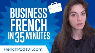 Learn French Business Language in 35 Minutes