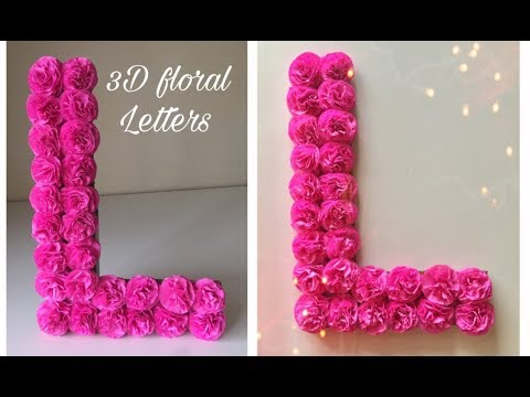Diy 3d Floral Letters Diy 3d Letters For Birthday Decoration Birthday Decoration Idea