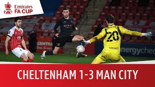 Cheltenham Town vs Manchester City (1-3) | Nine minutes from huge upset | Emirates FA Cup Highlights