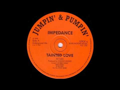 Impedance- Tainted Love Undergound Mix