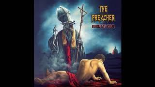 The Preacher - Burn My Soul (2018)