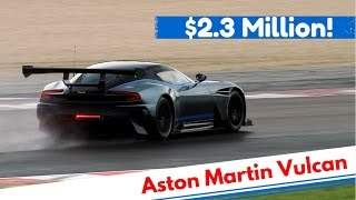 $2.3 Million Aston Martin Vulcan - AMAZING V12 Sound!