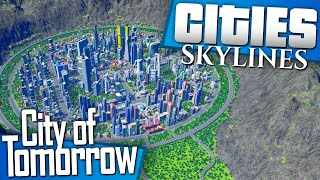 Cities: Skylines | Let's Build a City of Tomorrow