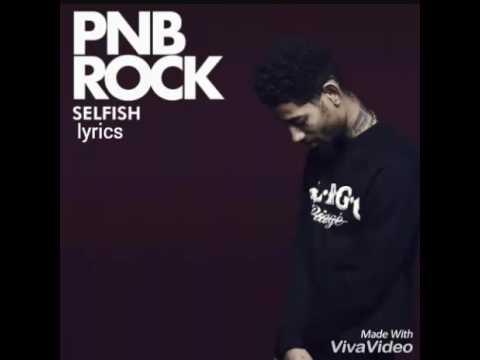 Pnb Rock: Selfish Lyrics