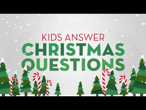 Kids Answer Christmas Questions 2017